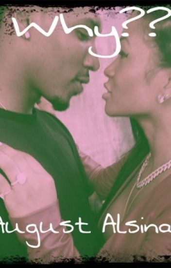 Why?? Part 2 (august alsina story)