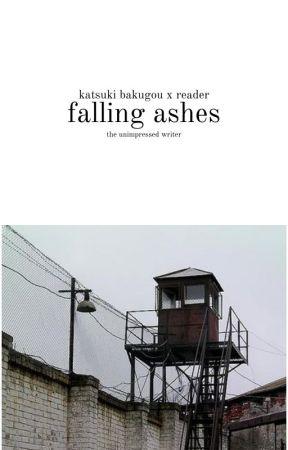 falling ashes   k. bakugou x reader by theunimpressedwriter