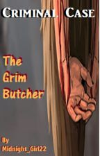 Criminal Case: The Grim Butcher by Midnight_Girl22