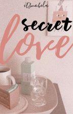 Secret Love [one shot] by selfbroke