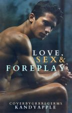 Love, Sex, & Foreplay by Kandyapple