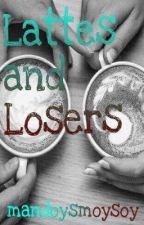 Lattes and Losers  by mandoysmoysoy