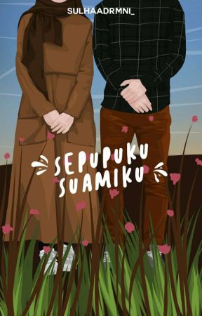 Sepupuku Suamiku by Sulhaadrmni_