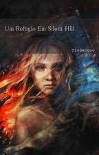 Um Refúgio Em Silent Hill by TioDengoo