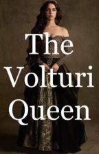 The Volturi Queen by whispers-in-willows