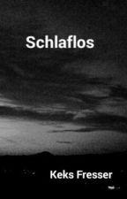 Schlaflos by Keksfresser