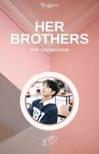 Her Brothers ⚘ Kim Younghoon ✓ by fluffysannie