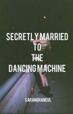Secretly Married to the Dancing Machine [EXO FF, KAI] by incheongal