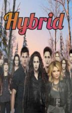 Hybrid - A Twilight Fanfic [4] by BookLover905