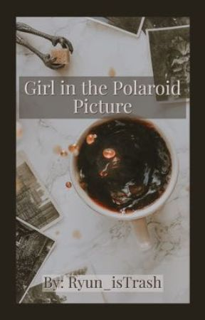 Girl in the Polaroid Picture  by TooManyErrors_19