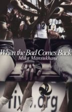 When the Bad Comes Back (Volleyball Fiction) by mikam01