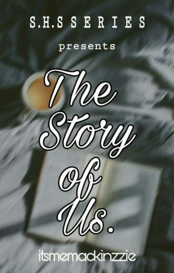 SHS SERIES 1: The Story Of Us (ON GOING)