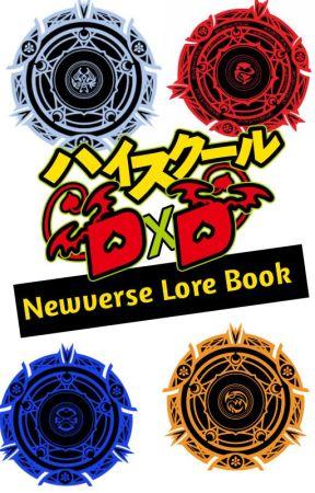 Highschool DxD Newverse Lore Book (OP Male Reader x Highschool DxD Harem) by Shenkaze