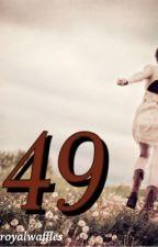 49 by royalwaffles