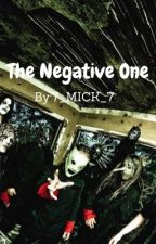 The Negative One  by 7_MICK_7