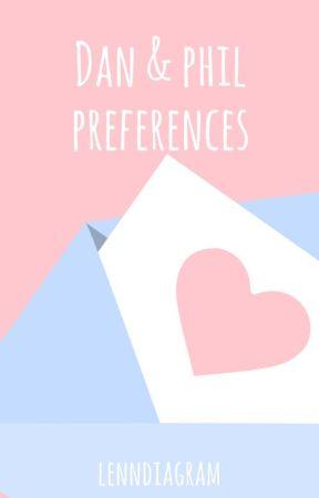 Dan&Phil Preferences by lenndiagram
