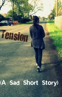 Tension (A Sad Short Story)