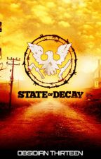 State of Decay (A Novelization) by Obsidian_Productions