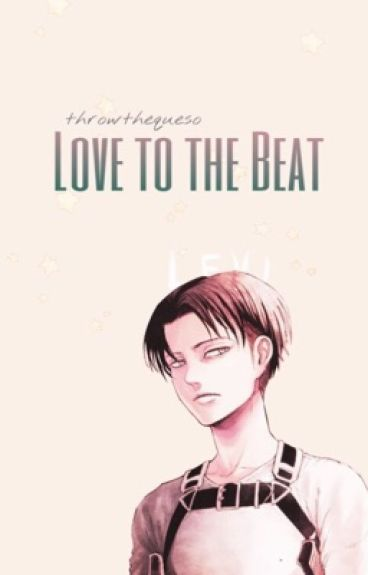 Love To The Beat [Book 1&2] ▪ Levi x Reader [Dance AU]