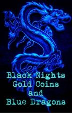 Black Nights, Gold Coins, and Blue Dragons (Highschool DXD x Male Reader) by Winter_Wanderer