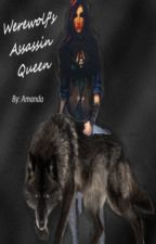 Werewolf's Assassin Queen by Aniels4