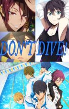 Don't Dive (Free! Fanfic) by ImmaBaka