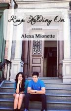 Keep Holding On: A JuliElmo Fan Fiction by AlexaMionette