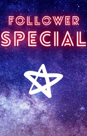 FOLLOWER SPECIALS! by Starcast09