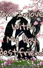 Im Inlove With My Boy BestFriend (On-Going) by kzieeeviado