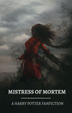 Mistress of Mortem by loonylovecharm
