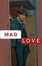 MAD LOVE | Yandere Jungkook X Reader | BTS FF by btsfanfictions04