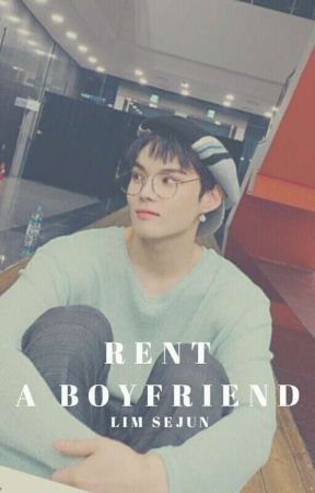 Rent a Boyfriend » Lim Sejun ✔ by gotseventeen_