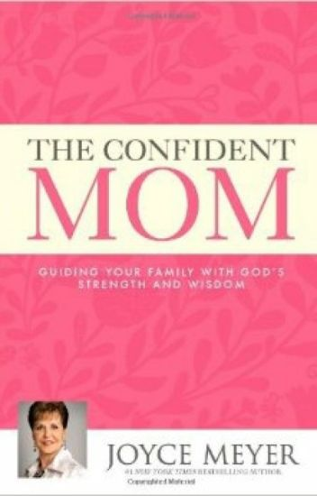 The Confident Mom by Joyce Meyer