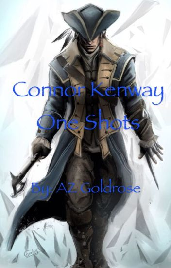 Connor Kenway x Reader One shots