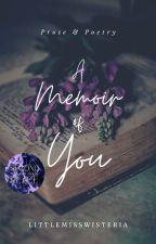 A Memoir of You by LittleMissWisteria