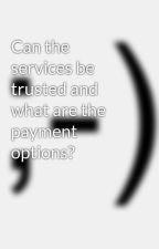 Can the services be trusted and what are the payment options? by documentcorporations