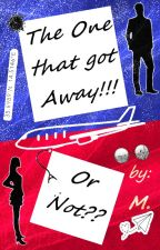 The One That Got Away.......Or Not by Noa-mae