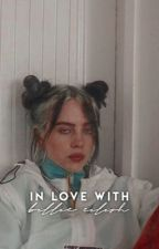 in love with billie eilish  by brighteilish