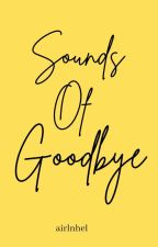 Sounds of Goodbye by airlnhel