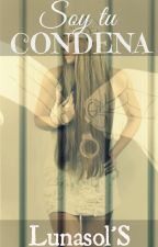 SOY TU CONDENA by LunasolS