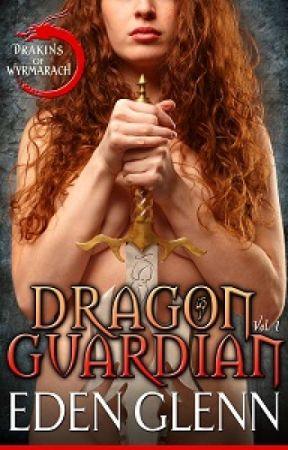 Dragon Guardian, Vol 1 Drakins of Wyrmarach by EdenGlenn