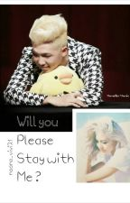 Will You Please Stay With Me by noona_vivi21