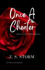 Once A Cheater. by ZeeShineStorm