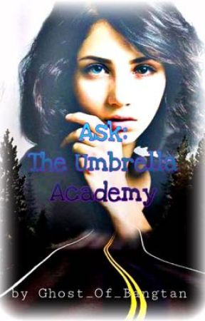 Ask: The Umbrella Academy by Ghost_Of_Bangtan