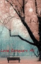 Love Conquers All by Lovelle22
