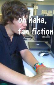 Oh haha  fan fiction by honeymoan