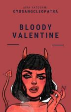 Bloody Valentines (✖) by dyosangcleopatra