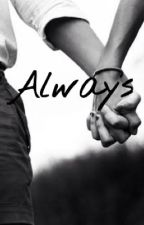 Always (G.B) by AnoushkaJ