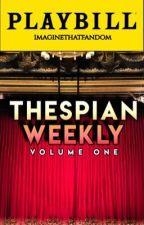 thespian weekly || Vol 01 by imaginethatfandom