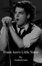 frank iero's little sister // g.w. by ZoeBearWay